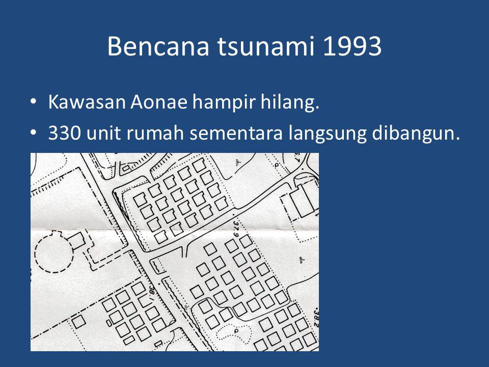 Bencana tsunami 1993 • Kawasan Aonae hampir hilang. • 330 unit rumah sementara langsung dibangun.