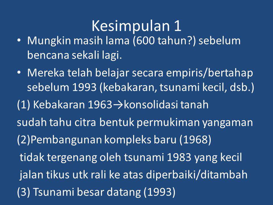 Kesimpulan 1 • Mungkin masih lama (600 tahun ) sebelum bencana sekali lagi.