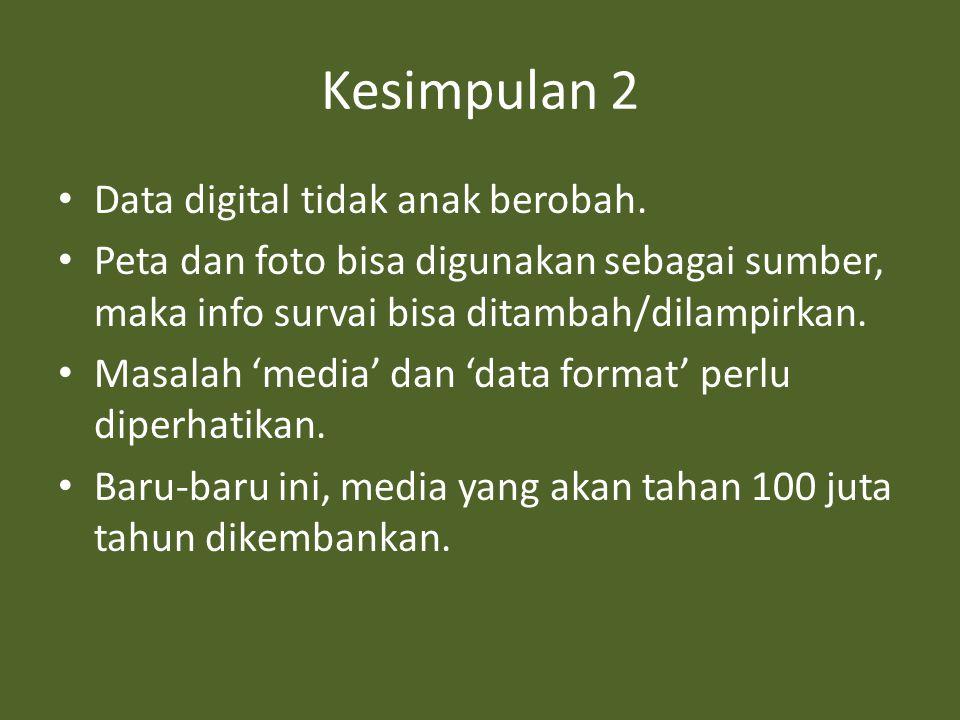 Kesimpulan 2 • Data digital tidak anak berobah.