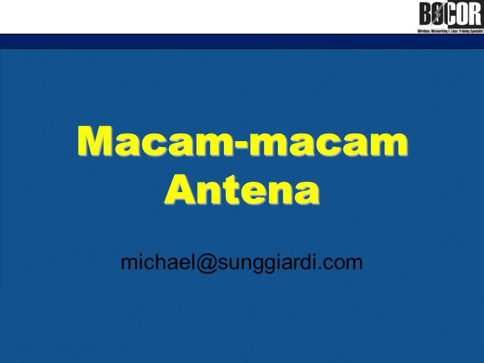 Macam-macam Antena michael@sunggiardi.com