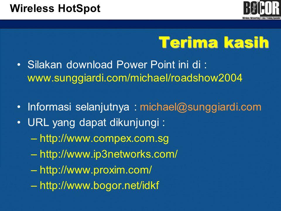 Terima kasih •Silakan download Power Point ini di : www.sunggiardi.com/michael/roadshow2004 •Informasi selanjutnya : michael@sunggiardi.com •URL yang