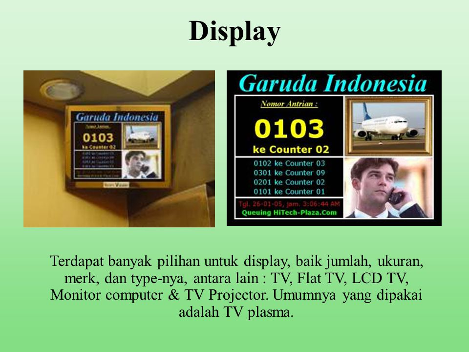 Hardware •Processor = CPU Komputer + Keyboard + Mouse + Printer + Kamera PC + Printer. •Display = Monitor komputer atau TV plasma / LCD TV, Projector,
