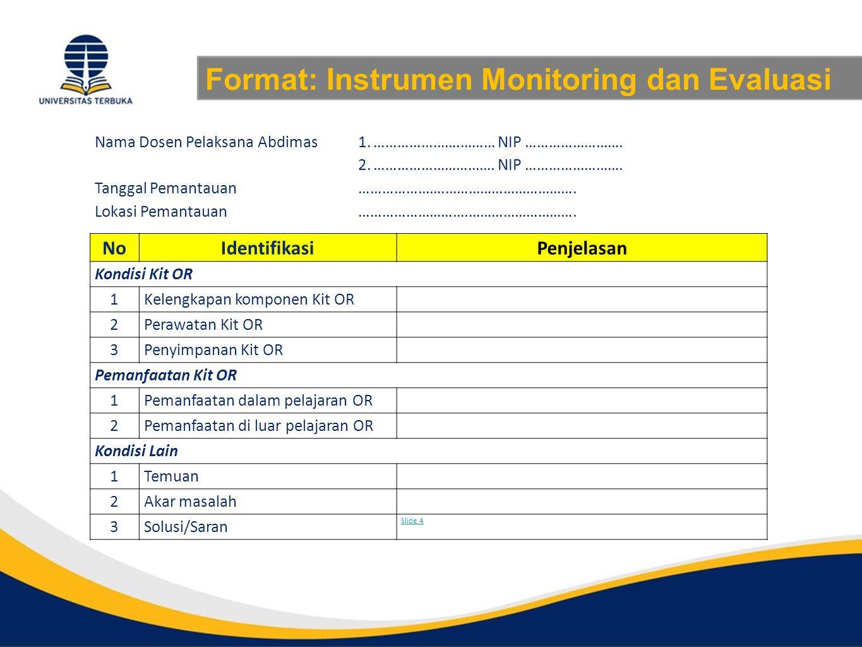 Format: Instrumen Monitoring dan Evaluasi Nama Dosen Pelaksana Abdimas 1.………………….……… NIP …………………….