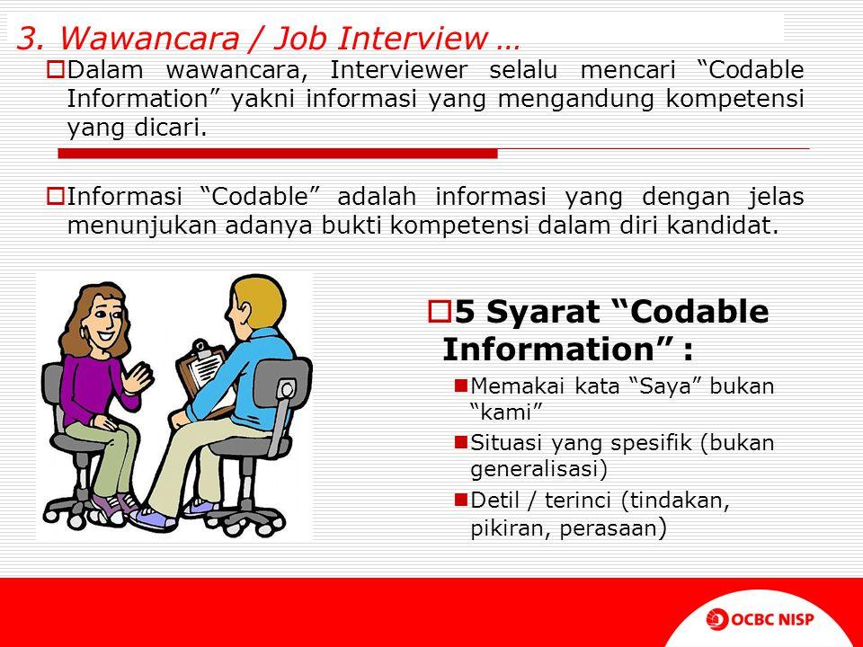 """ Dalam wawancara, Interviewer selalu mencari """"Codable Information"""" yakni informasi yang mengandung kompetensi yang dicari.  Informasi """"Codable"""" adal"""