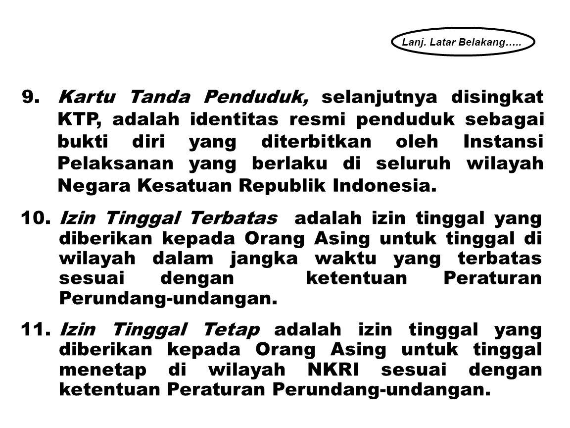 10.Izin Tinggal Terbatas adalah izin tinggal yang diberikan kepada Orang Asing untuk tinggal di wilayah dalam jangka waktu yang terbatas sesuai dengan ketentuan Peraturan Perundang-undangan.