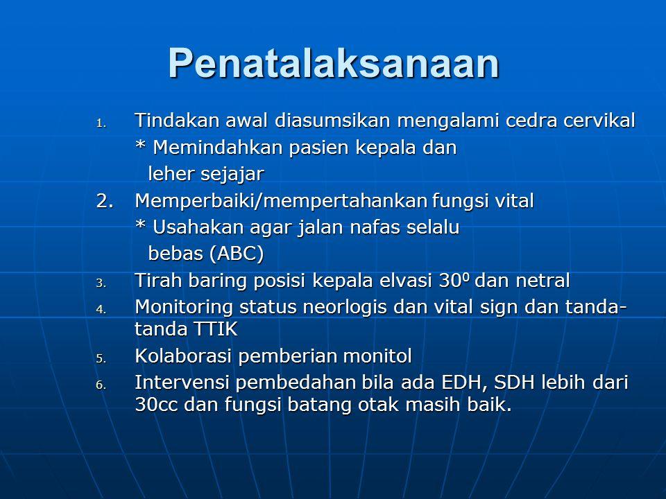Pemeriksaan Diagnostik • CT Scan • MRI • Lab: DPL, Gds, Ur/Cr, Elektrolit • Foto kepala • Foto Cervikal • EEG