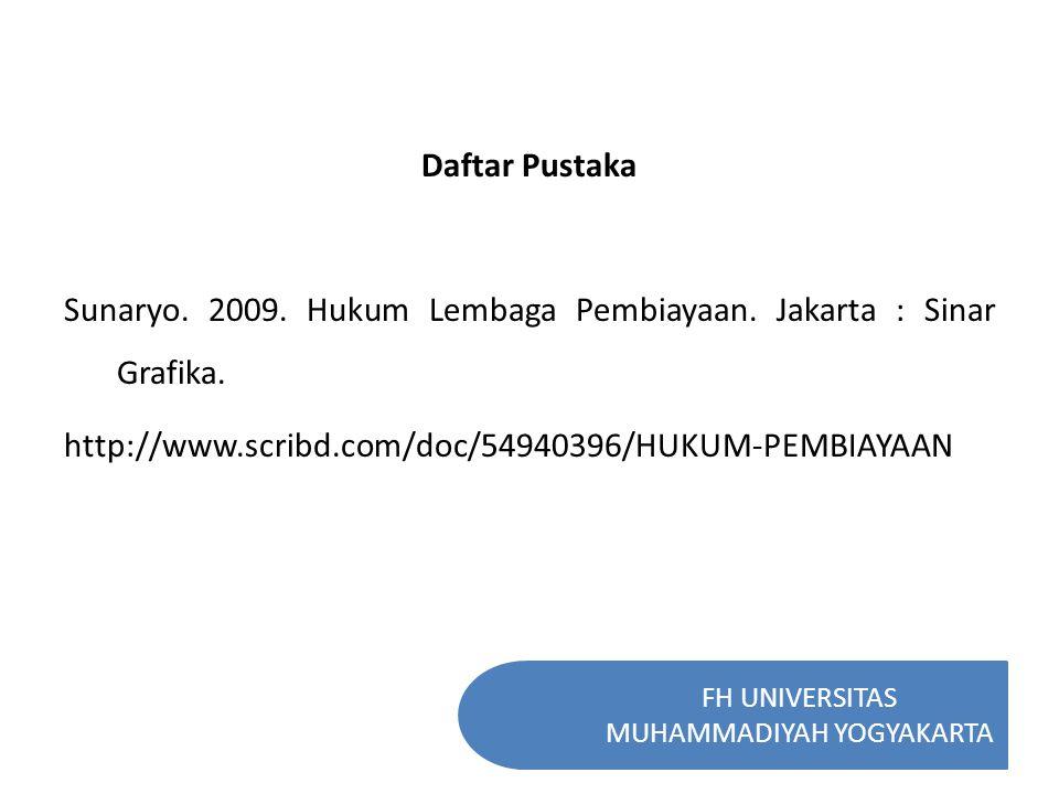 FH UNIVERSITAS MUHAMMADIYAH YOGYAKARTA Daftar Pustaka Sunaryo.