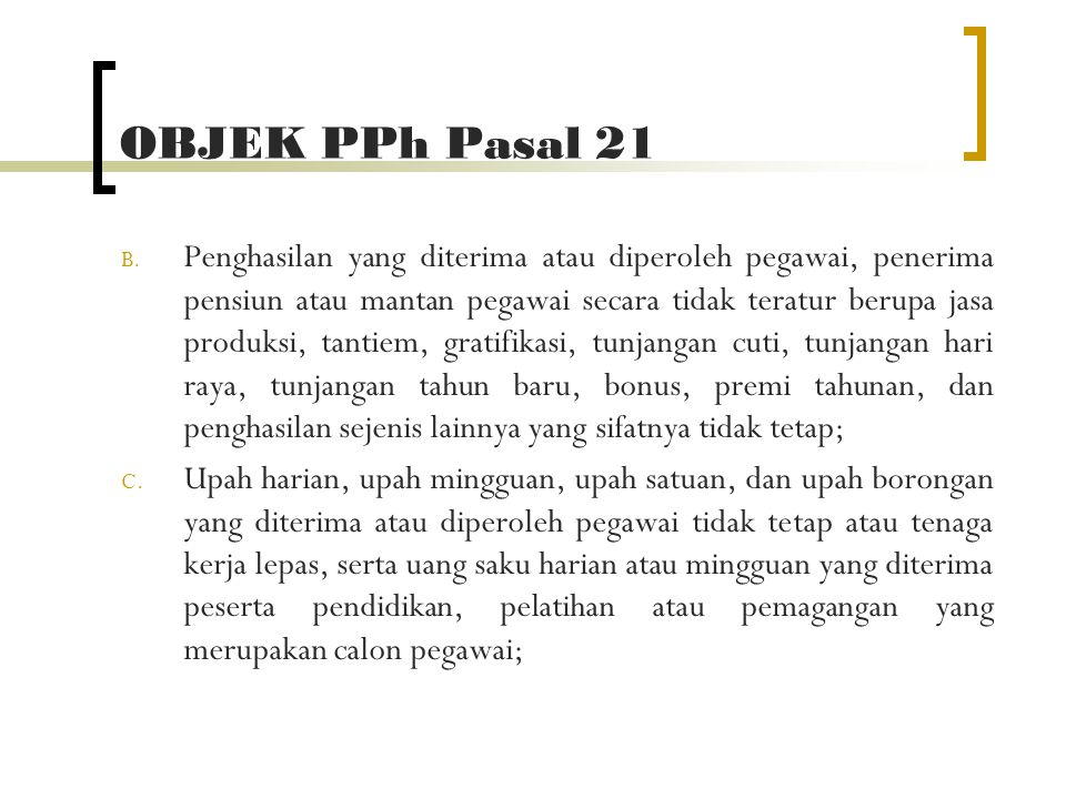 OBJEK PPh Pasal 21 B.