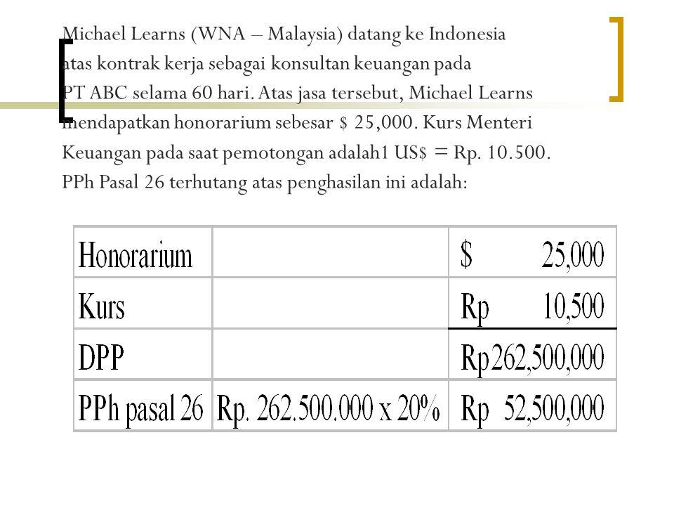 Michael Learns (WNA – Malaysia) datang ke Indonesia atas kontrak kerja sebagai konsultan keuangan pada PT ABC selama 60 hari.