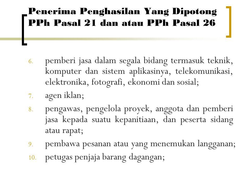Penerima Penghasilan Yang Dipotong PPh Pasal 21 dan atau PPh Pasal 26 11.