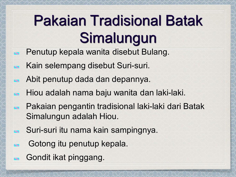 Pakaian Tradisional Batak Simalungun Penutup kepala wanita disebut Bulang.