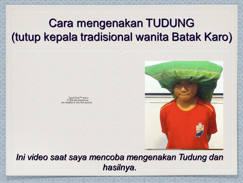 Cara mengenakan TUDUNG (tutup kepala tradisional wanita Batak Karo) Ini video saat saya mencoba mengenakan Tudung dan hasilnya.