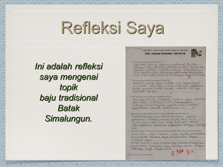 Refleksi Saya Ini adalah refleksi saya mengenai topik baju tradisional Batak Simalungun.