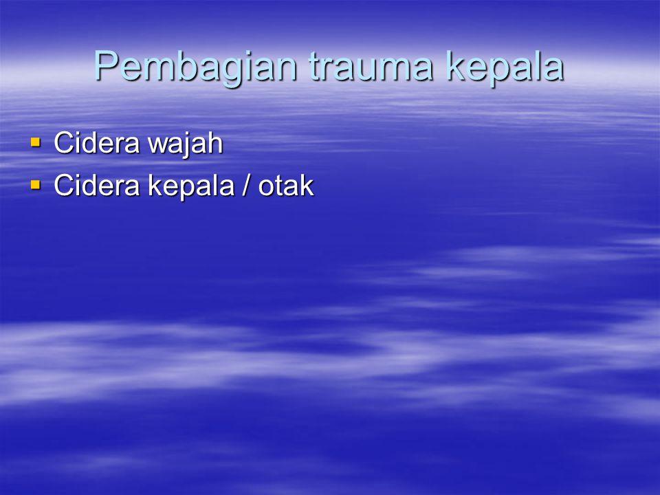 CIDERA KEPALA  Definisi: Menurt Dawodu(2002) dan Sutantosro(2003),cidera kepala adalah trama yag mengenai calvaria dan atau basis cranii serta organ2 didalamnya, dimana kerusakan tersbut besifat non degeneratif/non kongenital yang disebabkan ok gaya mekanik dari luar sehingga timbul gangguan fisik,kognitif maupun sosial serta berhubngan dengan atau tanpa penurunan tingkat kesadaran