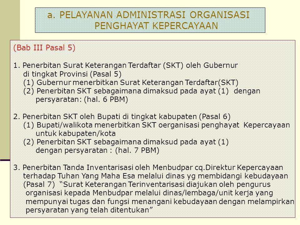 (Bab III Pasal 5) 1. Penerbitan Surat Keterangan Terdaftar (SKT) oleh Gubernur di tingkat Provinsi (Pasal 5) (1) Gubernur menerbitkan Surat Keterangan