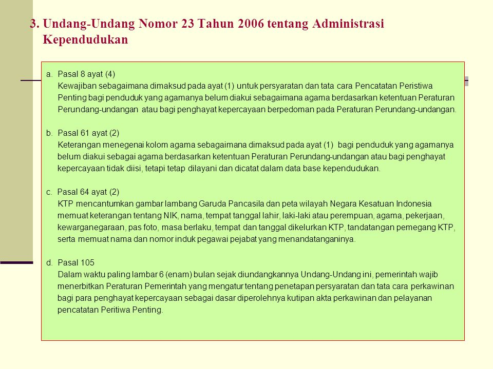 3.Undang-Undang Nomor 23 Tahun 2006 tentang Administrasi Kependudukan a.