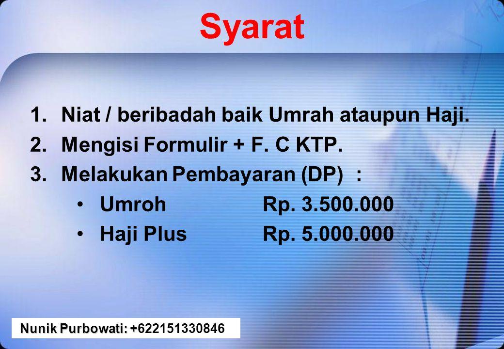 Pembayaran ada 2 cara : 1.CASH = MAMPU 2.CICIL = Dp. Umrah Rp. 3.500.000,- / $350 Dp. Haji Plus Rp. 5.000.000,- / $500 Harga Pemberangkatan USD 1750 V