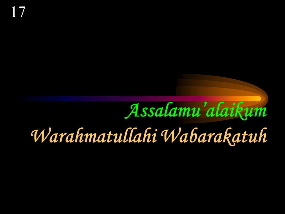 Wassalamu'alaikum Warahmatullahi Wabarakatuh 16