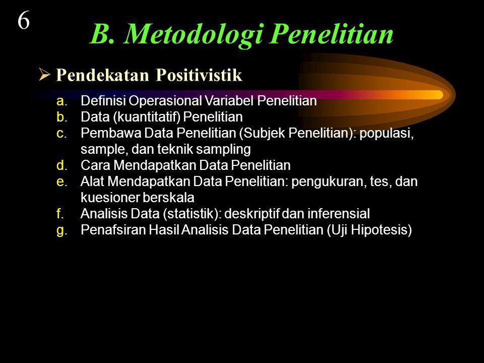  Pendekatan Positivistik B.