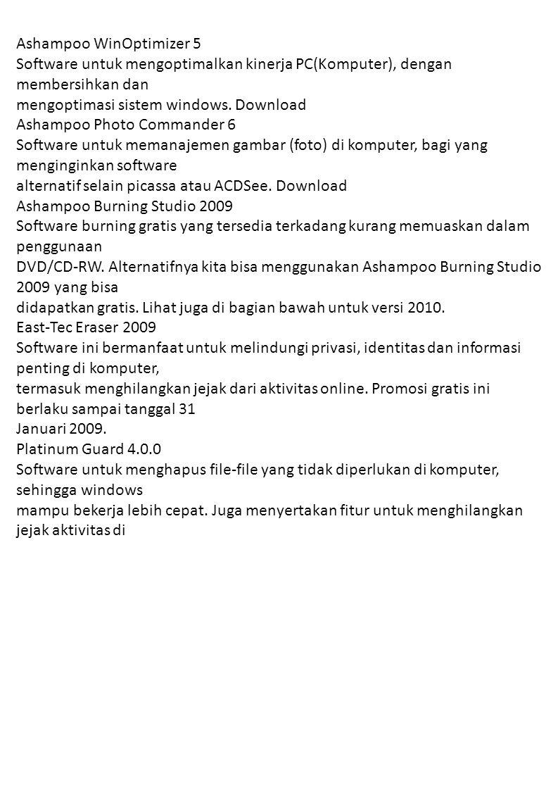 Ashampoo WinOptimizer 5 Software untuk mengoptimalkan kinerja PC(Komputer), dengan membersihkan dan mengoptimasi sistem windows.