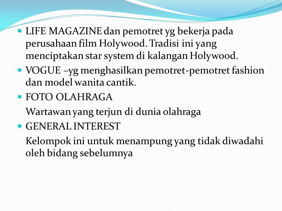  LIFE MAGAZINE dan pemotret yg bekerja pada perusahaan film Holywood.