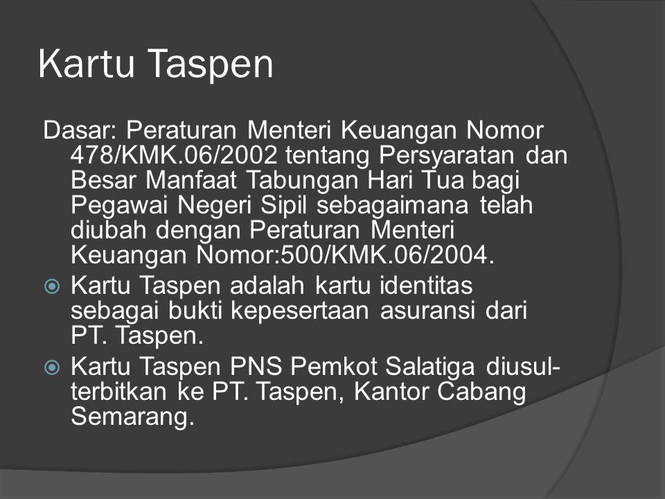 Kartu Taspen Dasar: Peraturan Menteri Keuangan Nomor 478/KMK.06/2002 tentang Persyaratan dan Besar Manfaat Tabungan Hari Tua bagi Pegawai Negeri Sipil