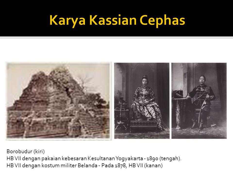 Borobudur (kiri) HB VII dengan pakaian kebesaran Kesultanan Yogyakarta - 1890 (tengah). HB VII dengan kostum militer Belanda - Pada 1878, HB VII (kana