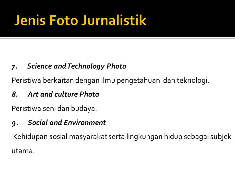 7. Science and Technology Photo Peristiwa berkaitan dengan ilmu pengetahuan dan teknologi. 8. Art and culture Photo Peristiwa seni dan budaya. 9. Soci