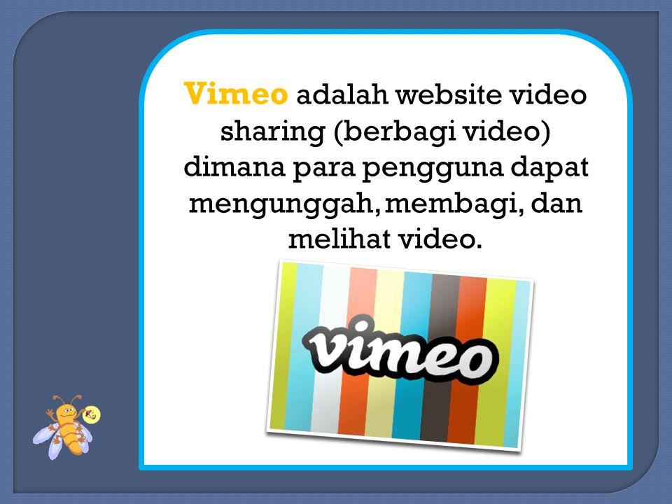 Kelebihan vimeo : Resolusi video berkualitas, Kekurangan : Anda hanya memungkinkan 1 HD meng-upload per minggu dengan akun gratis 500MB upload file terbatas