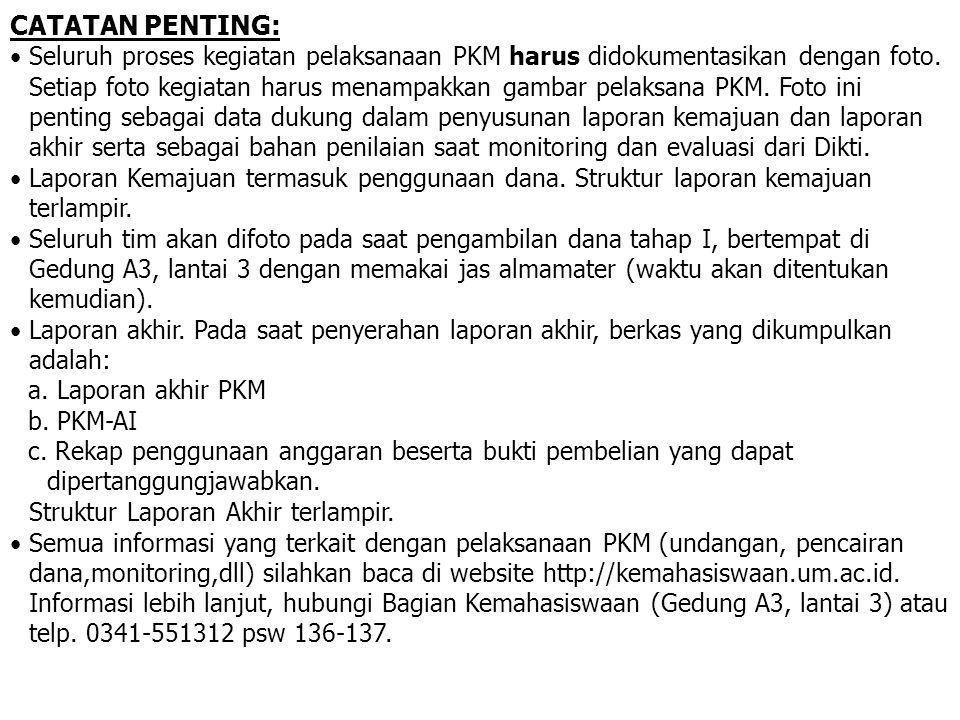 CATATAN PENTING: •Seluruh proses kegiatan pelaksanaan PKM harus didokumentasikan dengan foto. Setiap foto kegiatan harus menampakkan gambar pelaksana
