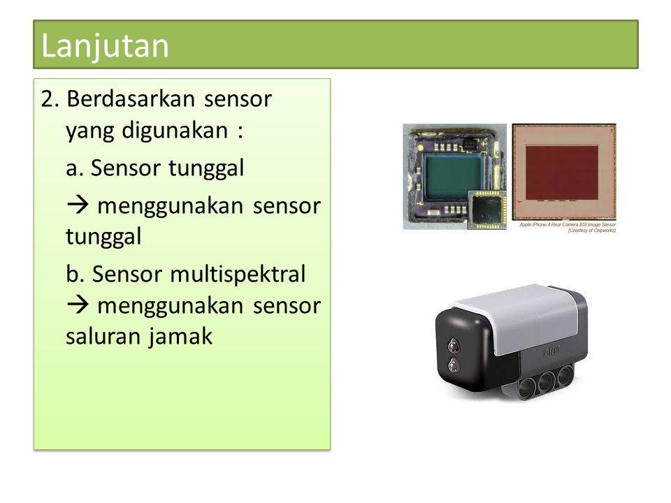 Lanjutan 2.Berdasarkan sensor yang digunakan : a.