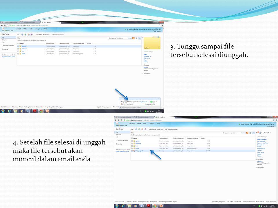3. Tunggu sampai file tersebut selesai diunggah. 4. Setelah file selesai di unggah maka file tersebut akan muncul dalam email anda
