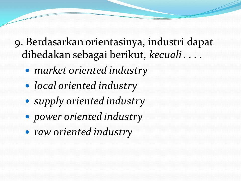 8.Ciri industri: 1) Modal yang digunakan relatif kecil.