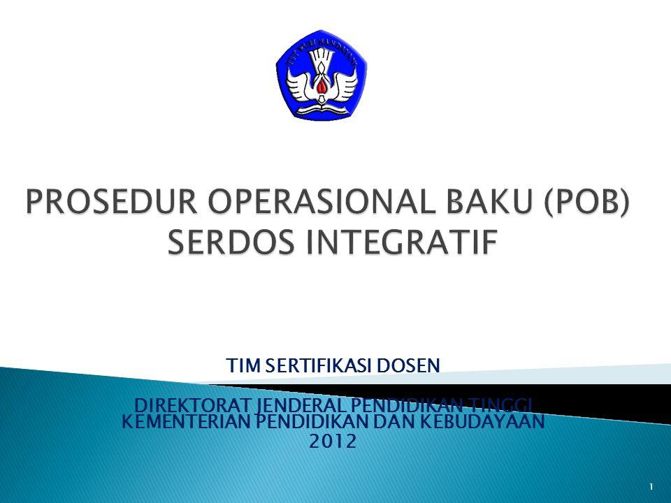 1 TIM SERTIFIKASI DOSEN DIREKTORAT JENDERAL PENDIDIKAN TINGGI KEMENTERIAN PENDIDIKAN DAN KEBUDAYAAN 2012