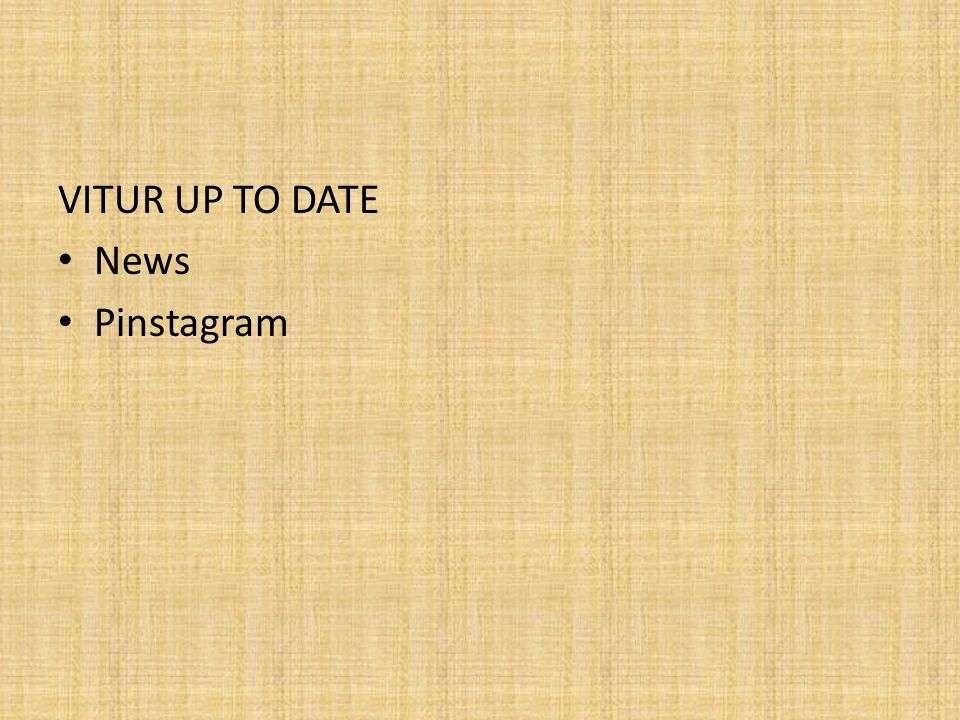 VITUR UP TO DATE • News • Pinstagram