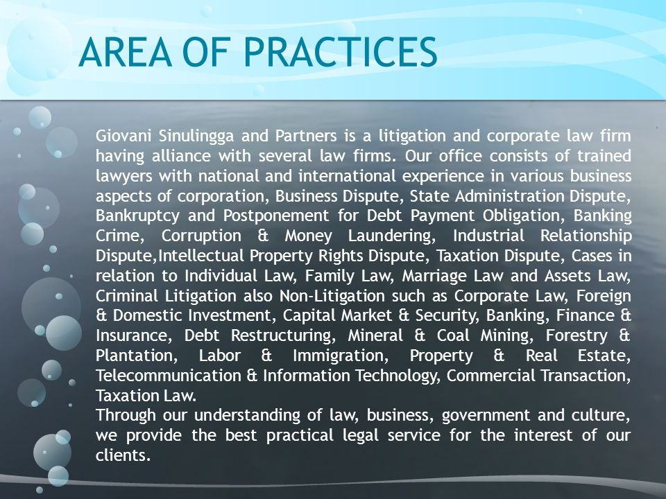 AREA OF PRACTICES Giovani Sinulingga and Partners is a litigation and corporate law firm having alliance with several law firms.