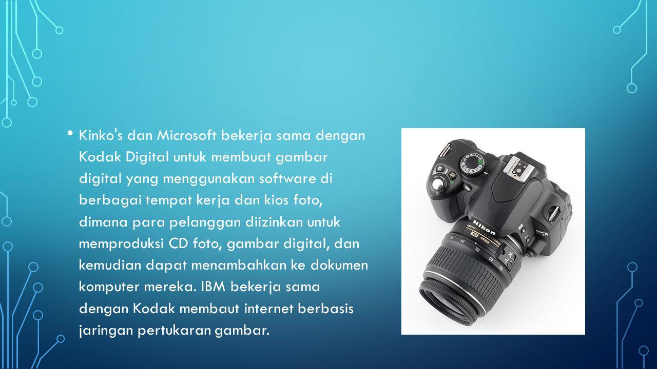 • Kinko's dan Microsoft bekerja sama dengan Kodak Digital untuk membuat gambar digital yang menggunakan software di berbagai tempat kerja dan kios fot