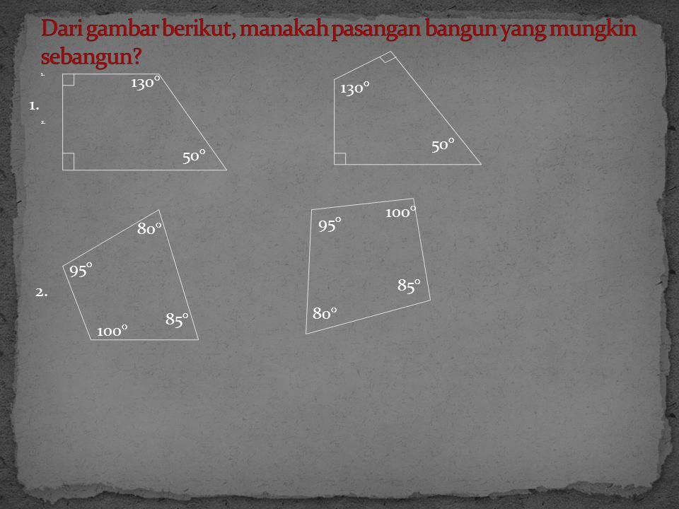 1. 2. 130° 50° 95° 85° 80° 100° 95° 100° 80° 85° 130° 50° 1. 2.