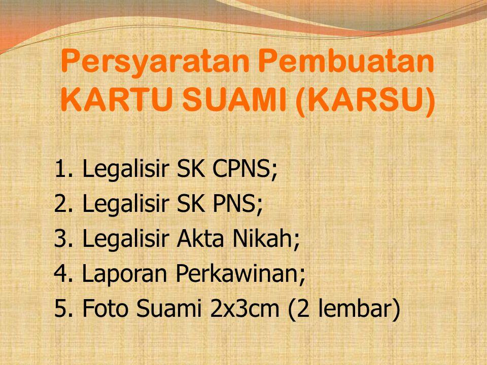 Persyaratan Pembuatan Kartu Istri (Cerai/Alm) 1.Legalisir SK CPNS; 2.Legalisir SK PNS; 3.Legalisir Akta Nikah Terahir; 4.Laporan Perkawinan (Duda);Lap