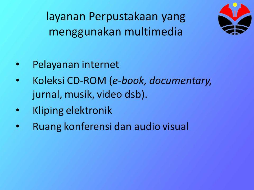 Multimedia di Perpustakaan • Multimedia diperpustakaan lebih dititikberatkan pada tersedianya layanan multi media, mengacu pada pengertian diatas adal