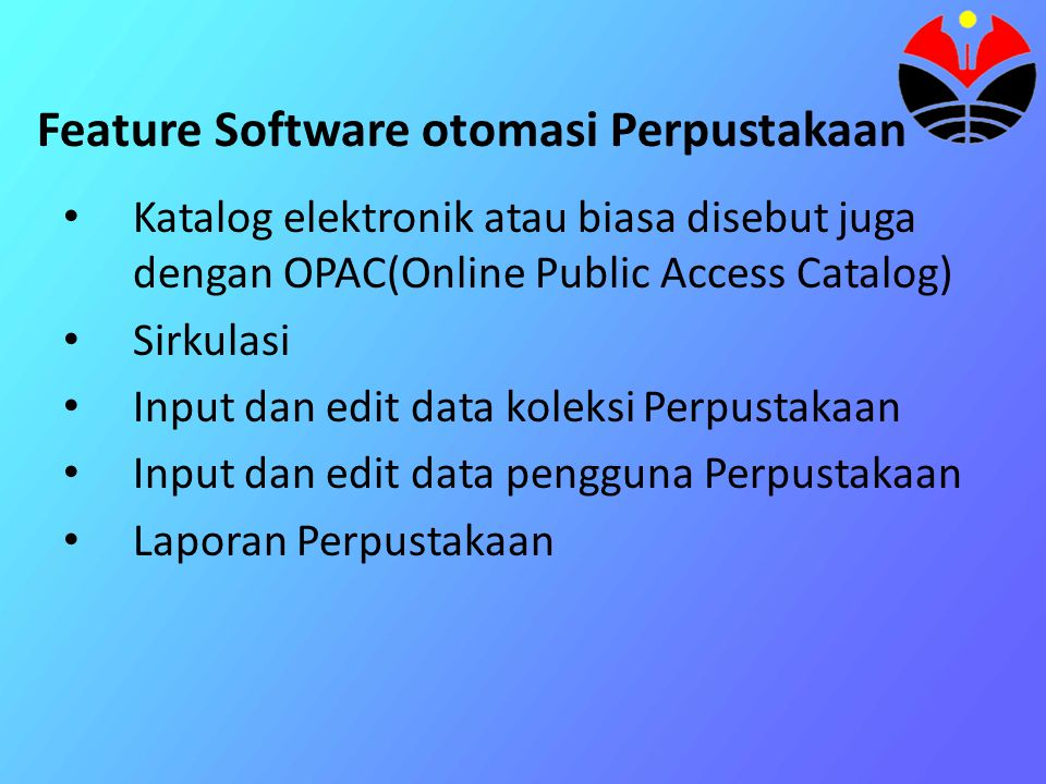 Unsur-unsur Otomasi Perpustakaan • Pengguna Perpustakaan • Karyawan Perpustakaan • Perangkat keras • Perangkat lunak • Data • Jaringan