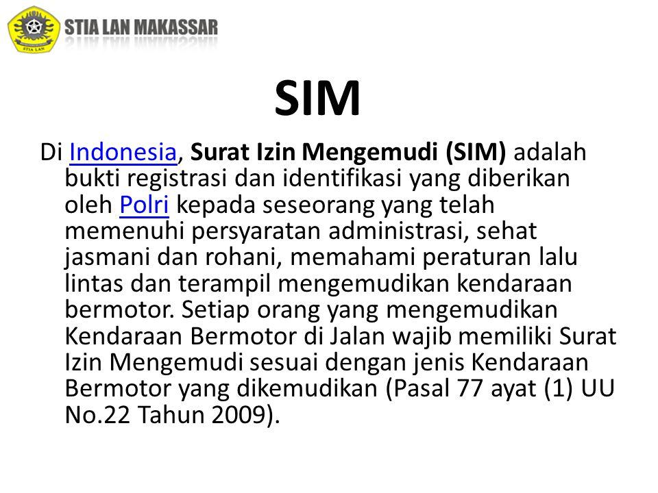Di Indonesia, Surat Izin Mengemudi (SIM) adalah bukti registrasi dan identifikasi yang diberikan oleh Polri kepada seseorang yang telah memenuhi persyaratan administrasi, sehat jasmani dan rohani, memahami peraturan lalu lintas dan terampil mengemudikan kendaraan bermotor.