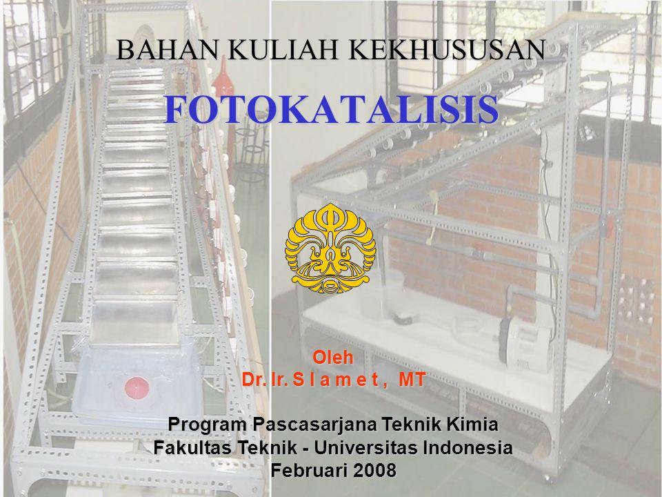FOTOKATALISIS BAHAN KULIAH KEKHUSUSAN Oleh Dr.Ir.