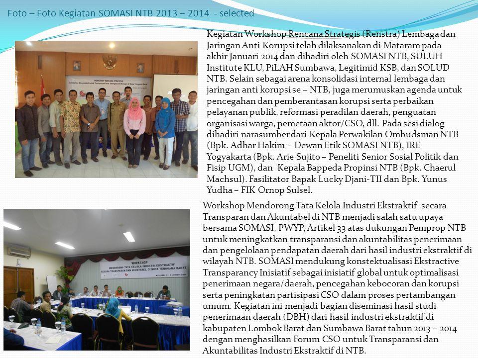 Foto – Foto Kegiatan SOMASI NTB 2013 – 2014 - selected Kegiatan Workshop Rencana Strategis (Renstra) Lembaga dan Jaringan Anti Korupsi telah dilaksanakan di Mataram pada akhir Januari 2014 dan dihadiri oleh SOMASI NTB, SULUH Institute KLU, PiLAH Sumbawa, Legitimid KSB, dan SOLUD NTB.