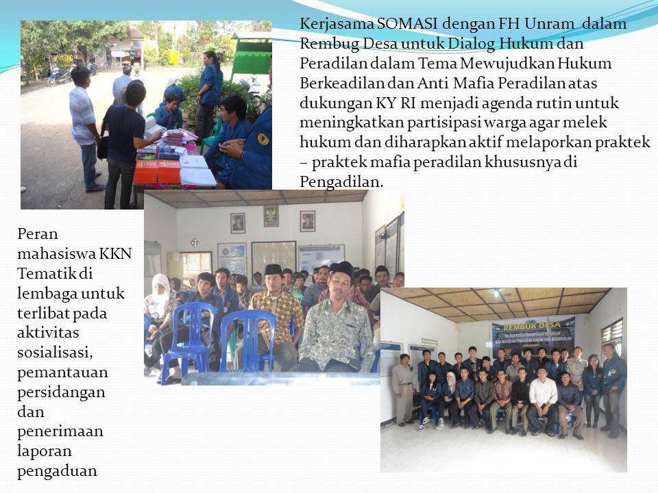 Kerjasama SOMASI dengan FH Unram dalam Rembug Desa untuk Dialog Hukum dan Peradilan dalam Tema Mewujudkan Hukum Berkeadilan dan Anti Mafia Peradilan a