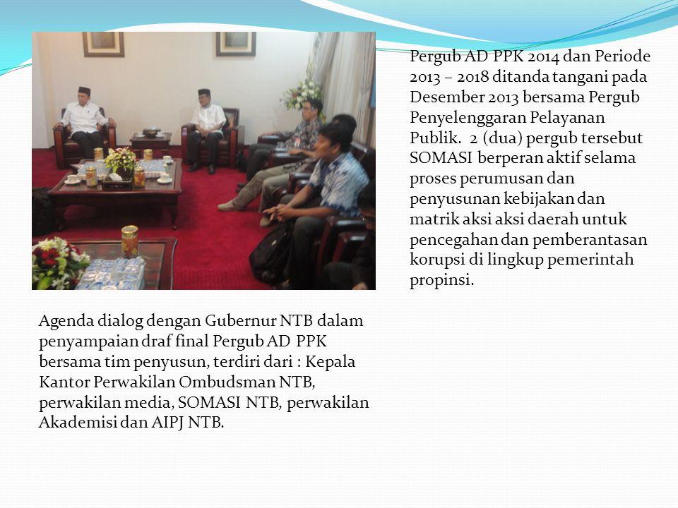 Agenda dialog dengan Gubernur NTB dalam penyampaian draf final Pergub AD PPK bersama tim penyusun, terdiri dari : Kepala Kantor Perwakilan Ombudsman NTB, perwakilan media, SOMASI NTB, perwakilan Akademisi dan AIPJ NTB.