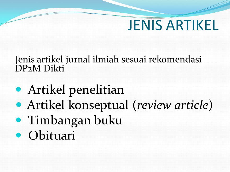 JENIS ARTIKEL Jenis artikel jurnal ilmiah sesuai rekomendasi DP2M Dikti  Artikel penelitian  Artikel konseptual (review article)  Timbangan buku 