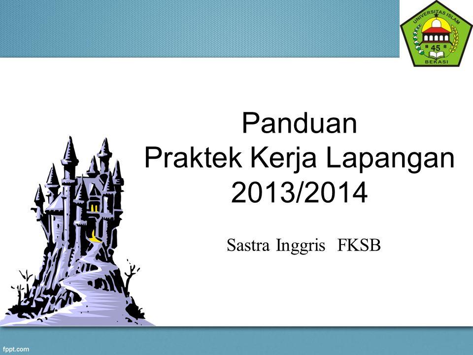 Panduan Praktek Kerja Lapangan 2013/2014 Sastra Inggris FKSB