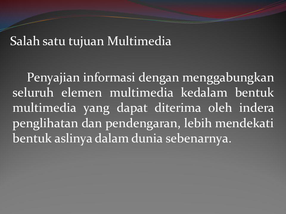 Penyajian informasi dengan menggabungkan seluruh elemen multimedia kedalam bentuk multimedia yang dapat diterima oleh indera penglihatan dan pendengar