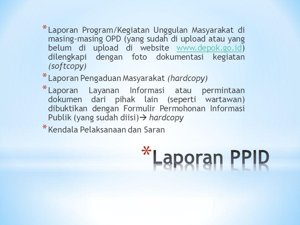 * Laporan Program/Kegiatan Unggulan Masyarakat di masing-masing OPD (yang sudah di upload atau yang belum di upload di website www.depok.go.id) dileng